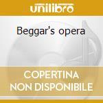 Beggar's opera cd musicale di Artisti Vari