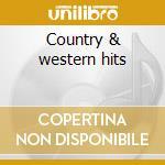 Country & western hits cd musicale di Artisti Vari