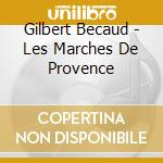 Les marches de provence cd musicale di Gilbert Becaud