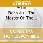 Master of the bandoneon cd musicale di Astor Piazzolla