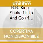 Shake it up and go cd musicale di B.b. King