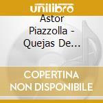 Quejas de bandoneon cd musicale di Astor Piazzolla