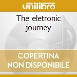 The eletronic journey cd musicale di Tangerine Dream