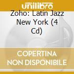 Zoho: latin jazz new york cd musicale di Artisti Vari