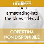 Joan armatrading-into the blues cd+dvd cd musicale di Joan Armatrading