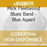 Mick Fleetwood Blues Band - Blue Again! cd musicale di FLEETWOOD MICK