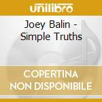 SIMPLE TRUTHS cd musicale di JOEY BALIN