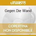 Gegen die wand(la sposa turca) cd musicale di Ost