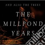 And Also The Trees - Millpond Years, The cd musicale di AND ALSO THE TREES