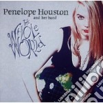 THE WHOLE WORLD cd musicale di HOUSTON PENELOPE