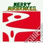 Airbrakes Merry - Merry Airbrakes cd musicale