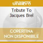 BREL cd musicale di BREL JACQUES & FRIENDS