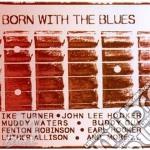 Born with the blues cd musicale di Artisti Vari