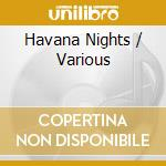 MOM:HAVANA NIGHTS cd musicale di ARTISTI VARI