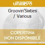 Various Artists - Groovin'sixties cd musicale