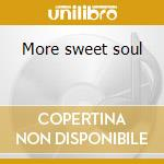 More sweet soul cd musicale