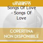 Songs Of Love - Songs Of Love cd musicale di ARTISTI VARI
