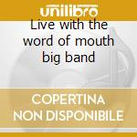 Live with the word of mouth big band cd musicale