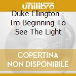 I'm beginning to see the light cd musicale