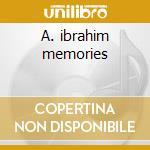 A. ibrahim memories cd musicale