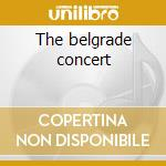 The belgrade concert cd musicale