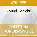 ROUND TONIGHT cd musicale di BENSON GEORGE