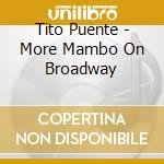 Tito Puente - More Mambo On Broadway cd musicale