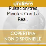 PULSACION/TRES MINUTES CON LA REAL. cd musicale di PIAZZOLLA ASTOR