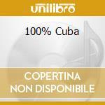 100% CUBA cd musicale di ARTISTI VARI