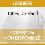 100% DIXIELAND cd musicale di ARTISTI VARI