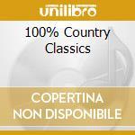 100% COUNTRY CLASSICS cd musicale di ARTISTI VARI