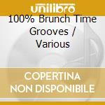100% BRUNCH TIME GROOVES cd musicale di ARTISTI VARI