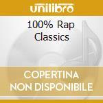 100% RAP CLASSICS cd musicale di ARTISTI VARI
