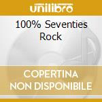 100% SEVENTIES ROCK cd musicale di ARTISTI VARI