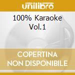 100% KARAOKE VOL.1 cd musicale di ARTISTI VARI