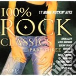 100% ROCK CLASSICS PART THREE cd musicale di ARTISTI VARI