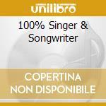 100% SINGER & SONGWRITER cd musicale di ARTISTI VARI