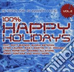 100% HAPPY HOLIDAYS VOL.2 cd musicale di ARTISTI VARI