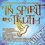 100% IN SPIRIT AND TRUTH cd musicale di ARTISTI VARI