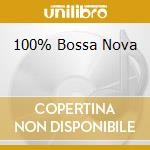 100% BOSSA NOVA cd musicale di ARTISTI VARI