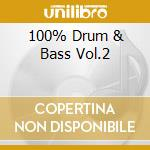 100% DRUM & BASS VOL.2 cd musicale di ARTISTI VARI
