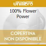 100% FLOWER POWER cd musicale di ARTISTI VARI
