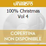 100% Christmas Vol 4 cd musicale di ARTISTI VARI