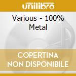 100% METAL cd musicale di ARTISTI VARI