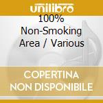 100% non smoking area cd musicale