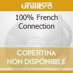 100% FRENCH CONNECTION cd musicale di ARTISTI VARI