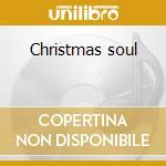 Christmas soul cd musicale di Artisti Vari