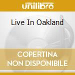 LIVE IN OAKLAND cd musicale di PETTY TOM & THE HEARTBRAKERS