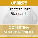 Greatest Jazz Standards cd musicale di ARTISTI VARI