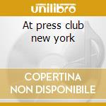 At press club new york cd musicale di Gillespie dizzy orchestra